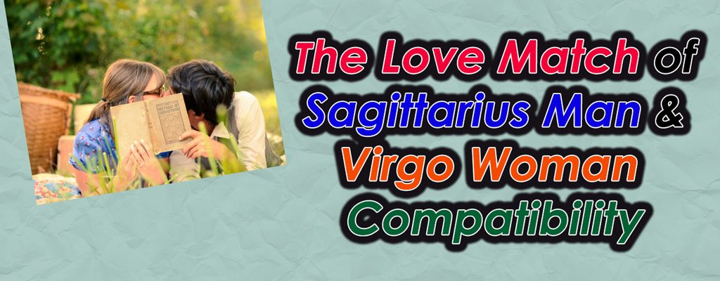 The-Love-Match-of-Sagittarius-Man-and-Virgo-Woman-Compatibility_featured