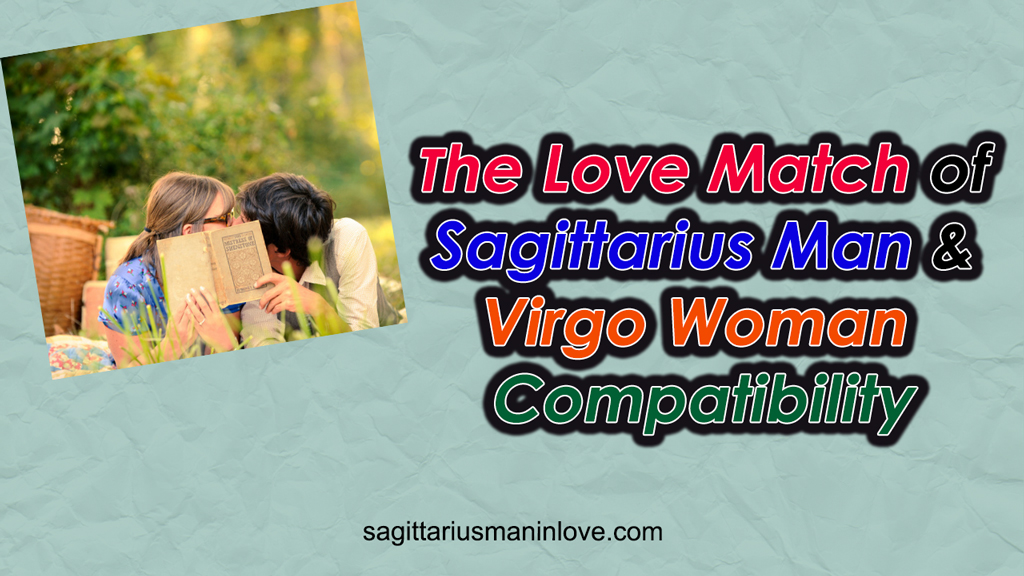 The Love Match of Sagittarius Man and Virgo Woman Compatibility