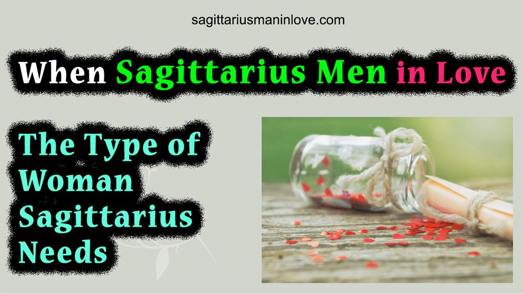 When Sagittarius Men in Love - The Type of Woman Sagittarius Needs
