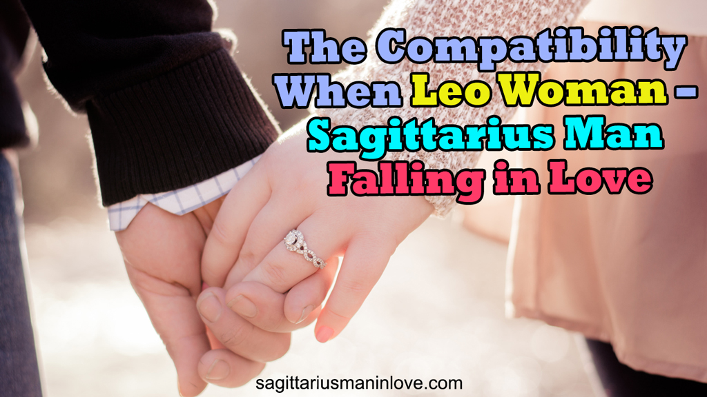 The Compatibility When Leo Woman - Sagittarius Man Falling in Love