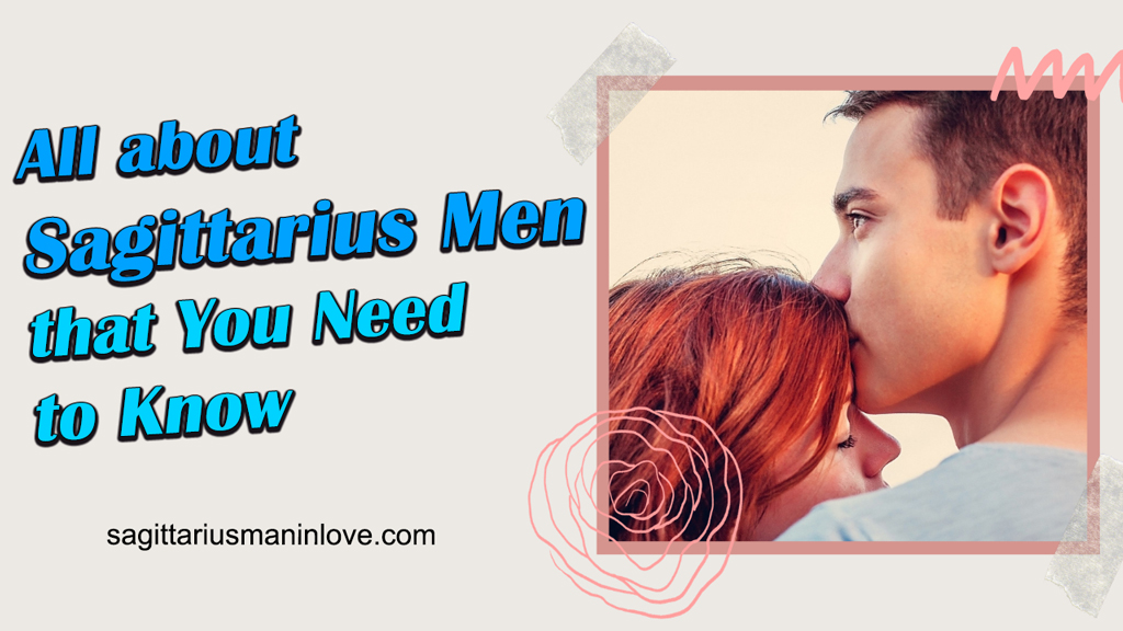 All about Sagittarius Men that You Need to Know - Astrology Zone