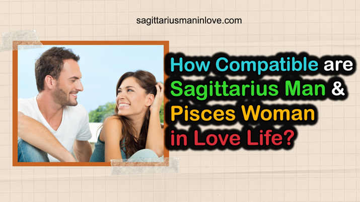 Compatibility of Sagittarius Man and Pisces Woman