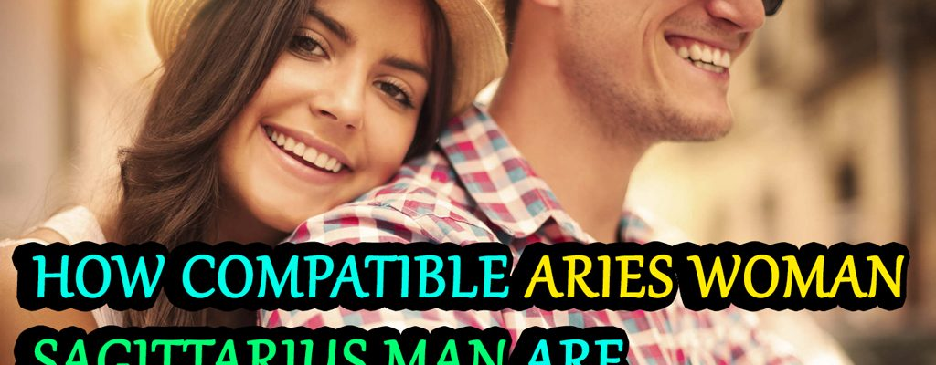 How Compatible Aries Woman Sagittarius Man are – Love Astrology Zone