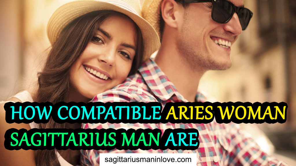 How Compatible Aries Woman Sagittarius Man are - Love Astrology Zone