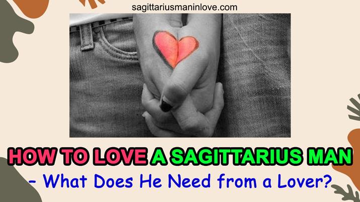 Ways to Love a Sagittarius Man