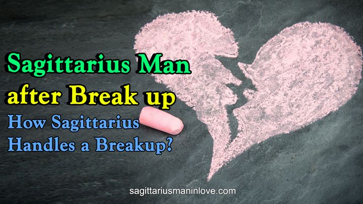 How Sagittarius Man Handles a Breakup?